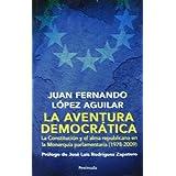 La aventura democrática: La Constitución y el alma republicana en la Monarquía parlamentaria (1978-2009)Prólogo...