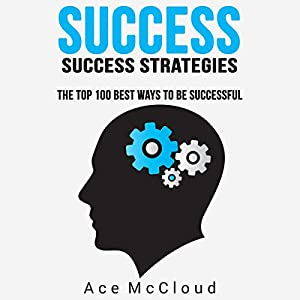 Success: Success Strategies Audiobook