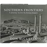 Southern Frontiers: A Journey Across The Roman Empireby Don McCullin