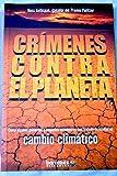 img - for Cr menes contra el planeta : c mo algunos gobiernos y emporios econ micos han tratado de ocultar el cambio clim tico book / textbook / text book