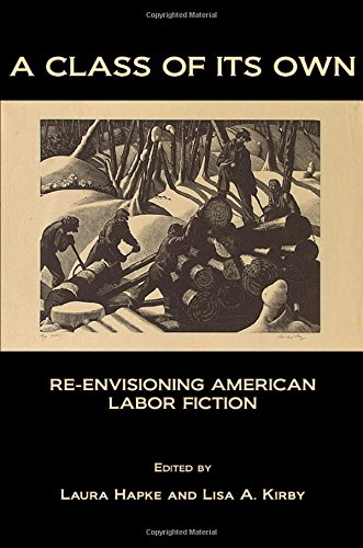 A Class of Its Own: Re-Envisioning Labor Fiction