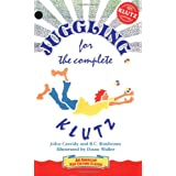 Juggling for the Complete Klutz ~ John Cassidy