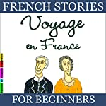 Voyage en France (French Stories for Beginners) | Sylvie Lainé
