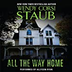 All the Way Home | Wendy Corsi Staub