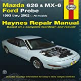 Mazda 626 & MX-6 & Ford Probe: 1993 thru 2002 - All models (Haynes Repair Manual)