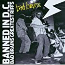 Banned In DC : Bad Brains Greatest Hits (inclus une piste vid�o)