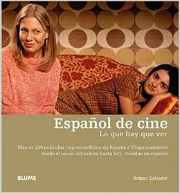 espanol de cine lo que hay que ver hardback english spanish common by author antxon. Black Bedroom Furniture Sets. Home Design Ideas