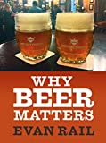 Why Beer Matters (Kindle Single)