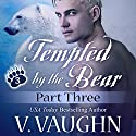 Tempted by the Bear - Part 3: BBW Werebear Shifter Romance (       UNABRIDGED) by V. Vaughn Narrated by Ramona Master