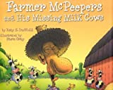 img - for Farmer McPeepers and His Missing Milk Cows   [FARMER MCPEEPERS & HIS MISSING] [Hardcover] book / textbook / text book