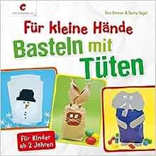 Für kleine Hände. Basteln mit Tüten: 9783838835143: Amazon