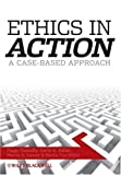Ethics In Action: A Case-Based Approach by Connolly, Peggy, Keller, David R., Leever, Martin G., White, (2008) Paperback