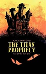 The Titan Prophecy - Rise Of The Dark One