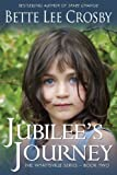 By Ms Bette Lee Crosby Jubilees Journey: Book Two of the Wyattsville Series (Volume 2) [Paperback]