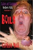 img - for Boils: Tales of Tainted Mothers Milk Volume I by Carkan Moil (2001-06-27) book / textbook / text book