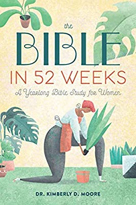 The Bible in 52 Weeks: Bible Study for Women