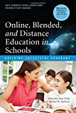 Online, Blended and Distance Education in Schools: Perspectives on Policy and Practice (Online Learning and Distance Education)
