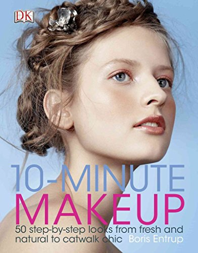 10-minute-makeup-50-step-by-step-looks-from-fresh-and-natural-to-catwalk-chic-by-author-boris-entrup