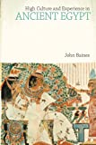 High Culture and Experience in Ancient Egypt (Studies in Egyptology & the Ancient Near East) (1845533003) by Baines, John