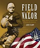 img - for Field of Valor: Duty, Honor, Country, and Winning the Heisman by Jack Clary (2005-09-01) book / textbook / text book