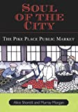 img - for Soul of the City: The Pike Place Public Market book / textbook / text book