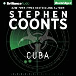 Cuba: Jake Grafton, Book 7 (       UNABRIDGED) by Stephen Coonts Narrated by Benjamin L. Darcie