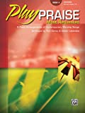 Play Praise Most Requested - Book 4- Piano - Intermediate Level