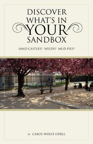 Discover What's in Your Sandbox: Sand Castles? Weeds? Mud Pies?