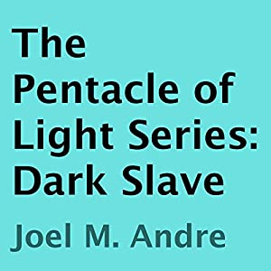 The Pentacle of Light Series, Book 5: Dark Slave Audiobook