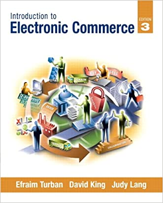 Introduction to Electronic Commerce (3rd Edition) (Pearson Custom Business Resources)