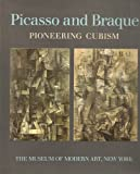 Picasso and Braque Pioneering Cubism (0870706764) by William Rubin