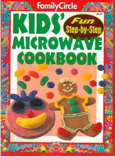 Kids' Microwave. Step-By-Step Recipes.
