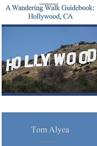 A Wandering Walk Guidebook: Hollywood, CA
