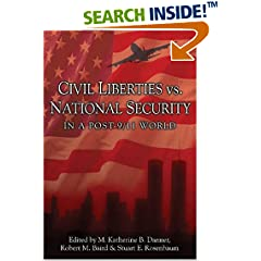 Civil Liberties Vs. National Security In A Post 9/11 World (Contemporary Issues)