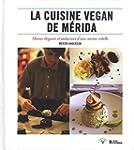 La cuisine vegan de Merida : Menus �l...
