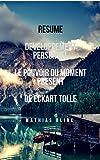 Résumé: Développement Personnel  Le pouvoir du Moment Présent d'Eckart Tolle (Devenir Riche t. 14)...