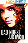 BAD NURSE: A THRILLER