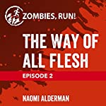 Episode 2: The Way of All Flesh | Naomi Alderman