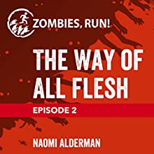 2: The Way of All Flesh Miscellaneous by Naomi Alderman Narrated by  full cast