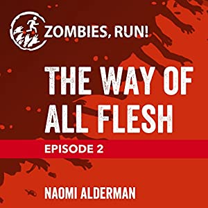 Episode 2: The Way of All Flesh