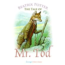The Tale of Mr. Tod (       UNABRIDGED) by Beatrix Potter Narrated by Josh Verbae