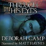 Through His Eyes: Mind's Eye, Book 1   Deborah Camp