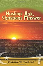 Muslims Ask, Christians Answer [Paperback]…