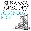 A Poisonous Plot: The Twenty First Chronicle of Matthew Bartholomew (       UNABRIDGED) by Susanna Gregory Narrated by David Thorpe