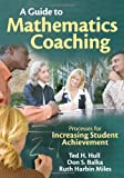 img - for A Guide to Mathematics Coaching: Processes for Increasing Student Achievement book / textbook / text book