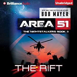 The Rift: Area 51: The Nightstalkers, Book 3 | [Bob Mayer]