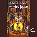 The Fire Rose Hörbuch von Mercedes Lackey Gesprochen von: Kate Black-Regan