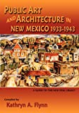 img - for Public Art and Architecture in New Mexico, 1933-1943, A Guide to the New Deal Legacy book / textbook / text book