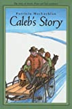 Caleb's Story (Sarah, Plain and Tall Saga (Prebound))