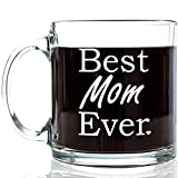 Best Mom Ever Glass Coffee Mug 13 oz - Top Mother's Day Gifts - Unique Novelty Birthday Gift From Kids, Son or Daughter - Perfect New Present Idea For a Mother, Wife, Sister, Grandma or In-law